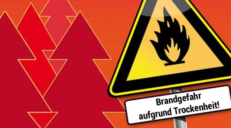 Brandgefahr aufgrund Trockenheit!